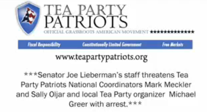 Tea Party Patriots incensed at being threatened by Lieberman's staff.