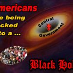 Centralized Government is a Freedom-Grabbing Black Hole!