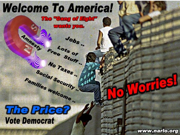 Welcome, Illegals – Free Stuff – Amnesty – No Worries!