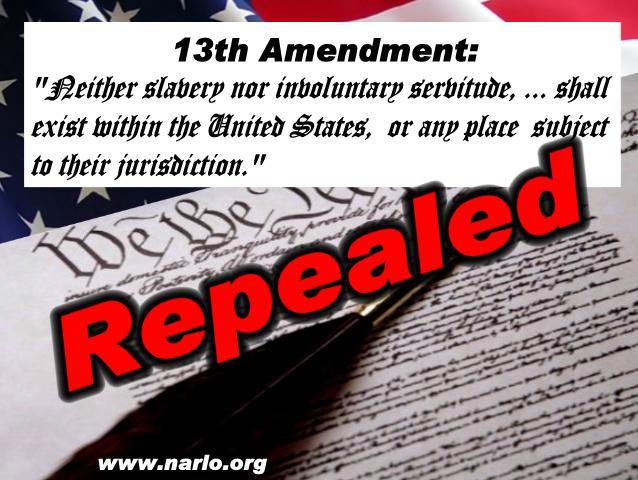 The 13th Amendment Repealed In Secret