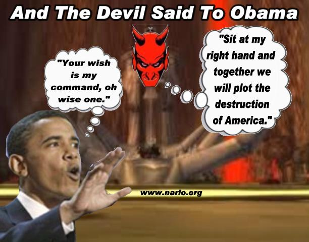 And The Devil Said To Obama…..