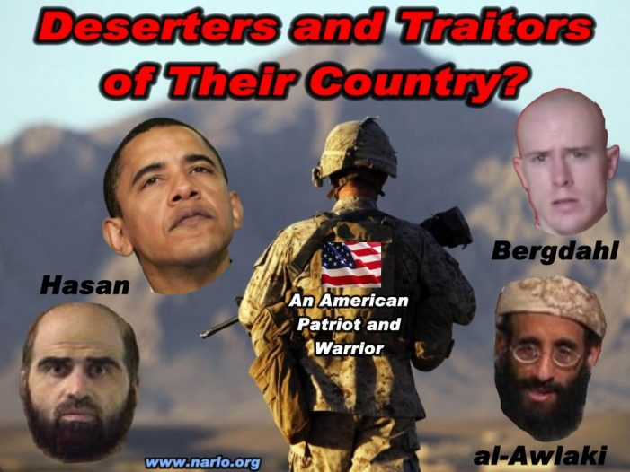 Bergdahl – Obama, Deserters In The Face of The Enemy