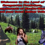 Indians, Wolves, Grizzlies and Other Endangered Species Insanities