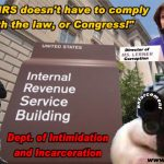 The Embedded and Institutionalized Corruption at the IRS