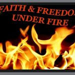 Faith & Freedom Under Fire