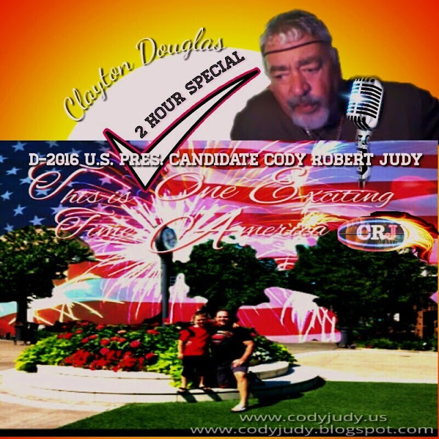 Special Report:  Clayton Douglas 2-Hour Special with SCOTUS Eligibility Petitioner & Presidential Candidate Cody Robert Judy