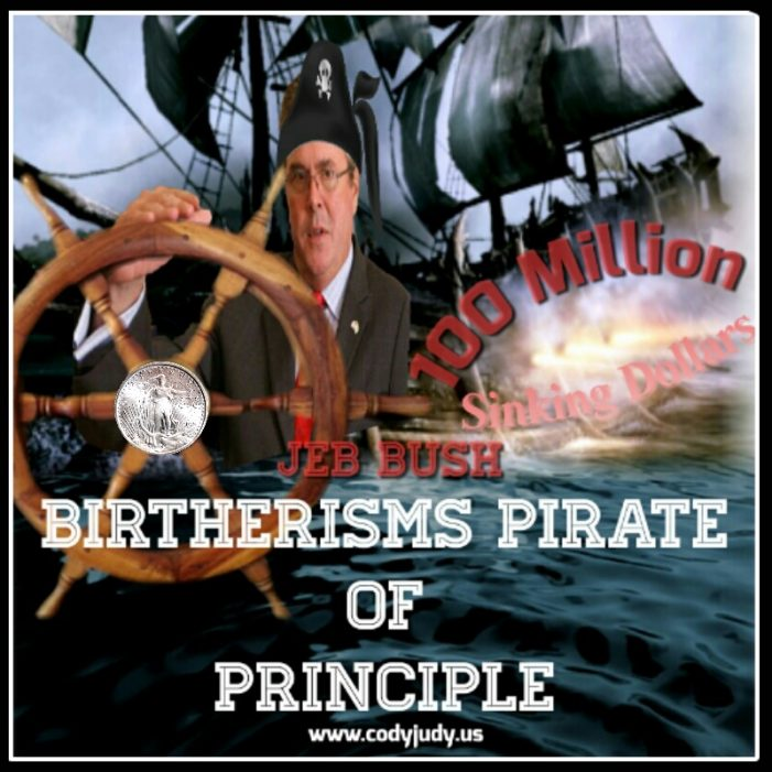 Jeb Bush:  Birtherism's Pirate of Principle