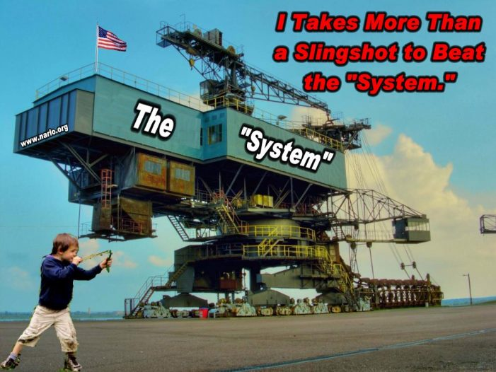 "The ""System"" – Impenetrable, Inflexible and Un-Yielding!"