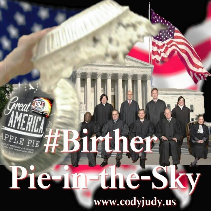 U.S. Supreme Court Birther Pie-In-The-Sky!