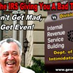 Don't Get Mad At the IRS, Get Even!