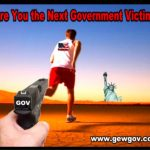 Will You Be Government's Next Target?