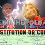 Trump v. Hillary Birther Debate – Constitution or Color