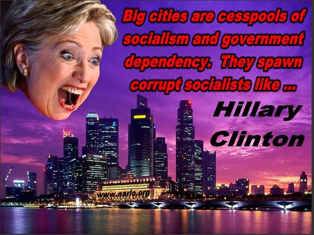 Big Cities Spawn Corrupt Socialists Like Hillary Clinton