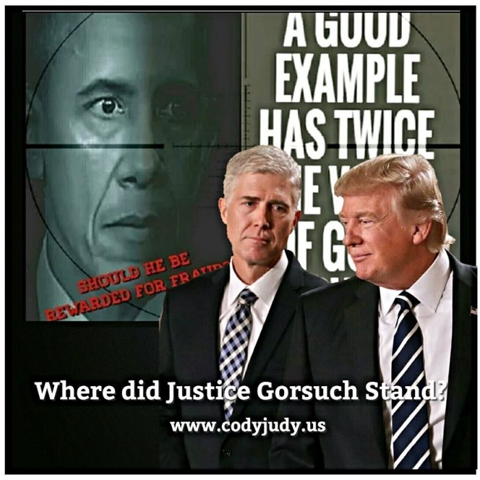 Where Did He Stand on Obama's Q – Question in Confirmation Hearings to Justice Neil Gorsuch