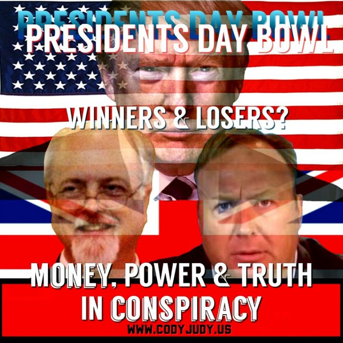 MONEY, POWER, and TRUTH in CONSPIRACY – The President's Day Super Bowl – WINNERS & LOSERS