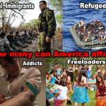 How Many Illegals, Refugees and Addicts Can We Afford?