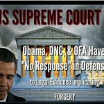 """Obama, DNC, & OFA Have """"No Response"""" in Defense of Legal Evidence Implicating FORGERY"""
