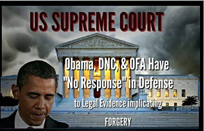 "Obama, DNC, & OFA Have ""No Response"" in Defense of Legal Evidence Implicating FORGERY"