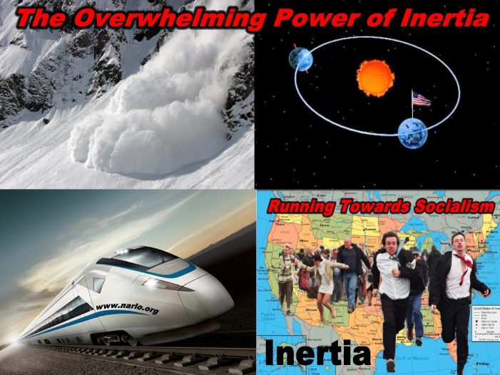 Inertia Is Why We Can't Stop America's Socialist Train