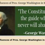 Historical Influences of Pres. George Washington in Modern Day