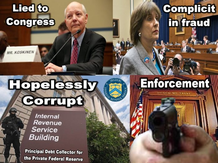 The IRS – Arbitrary, Capricious, Arrogant and Corrupt!