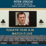 Thursday, 10 AM: Peter Strzok Expected to Testify Publicly