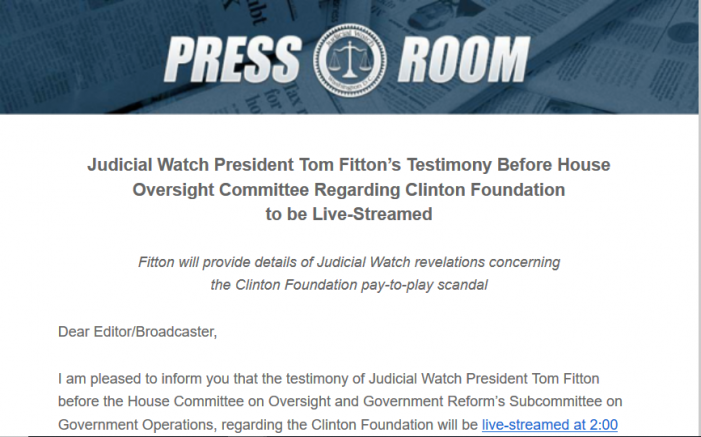 Judicial Watch President to Testify on Clinton Foundation Investigation Thursday Afternoon
