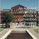 I am Serially Releasing my Book on the Calling of the First Article V Convention of the States