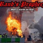 Paris Riots – Ayn Rand's Prophecy Coming True