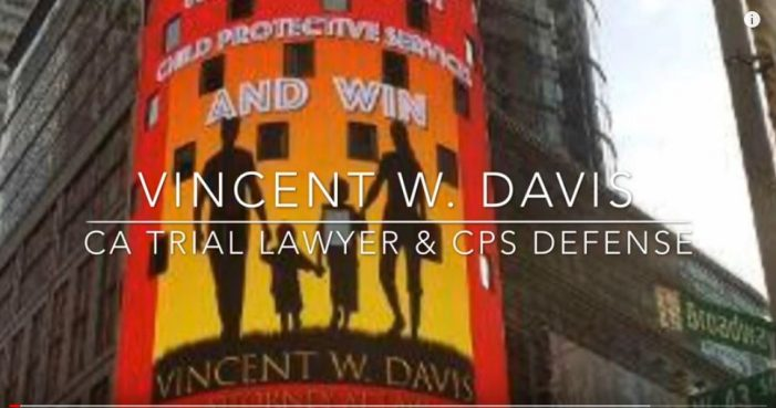 Atty. Vincent W. Davis Discusses California Child-Protective Services