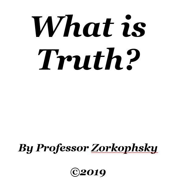 Prof. Zorkophsky Book Review: What Is Truth? (RR)