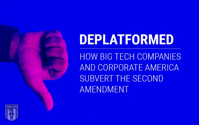 Deplatformed:  How Big Tech Companies & Corporate America Subvert the Second Amendment