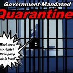The Extreme Pain of Government-Mandated Quarantine
