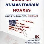 """Joan Swirsky Interviews Author Linda Goudsmit on her Recently Published Opus,""""The Book of Humanitarian Hoaxes: Killing America with 'Kindness'"""""""